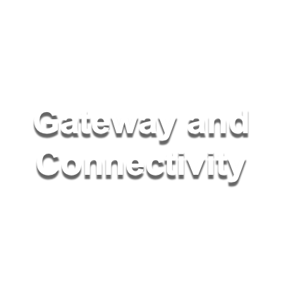 Gateway and Connectivity
